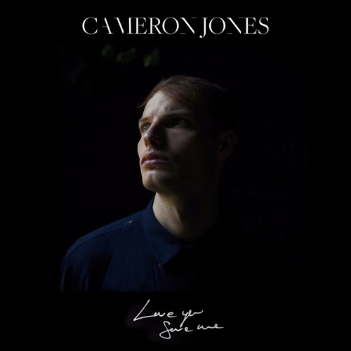 "Cameron Jones Unveils New Single ""Love You Save Me"""
