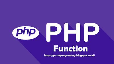 Belajar Mengenal Fungsi/Function Pada PHP