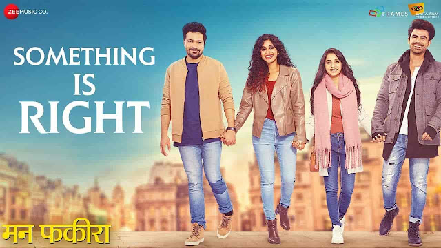 Something Is Right Lyrics in Marathi - Mann Fakiraa | Soumil Shringarpure, Nikhita Gandhi