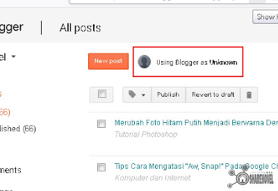 Cara Mudah Mengatasi Using Blogger as Unknown di Dashboard Blogger | Sharehovel