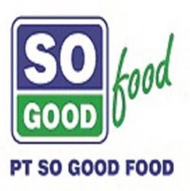 Dibuka Lowongan Kerja PT So Good Food Banyak posisi tersedia