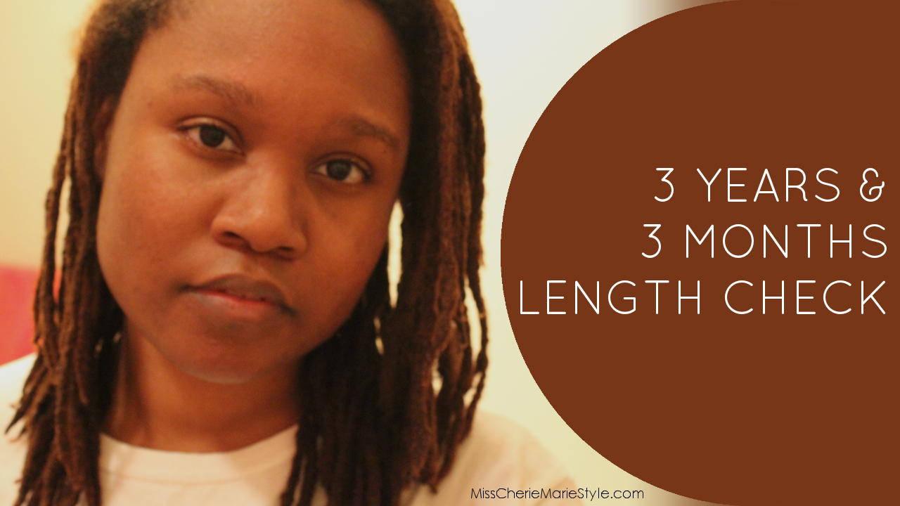 misscheriemariestyle 3 years 3 months length check loc journey update. Black Bedroom Furniture Sets. Home Design Ideas
