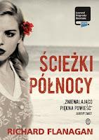 http://www.wydawnictwoliterackie.pl/ksiazka/3580/Sciezki-Polnocy---Richard-Flanagan