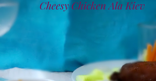 Cheesy Chicken Ala Kiev