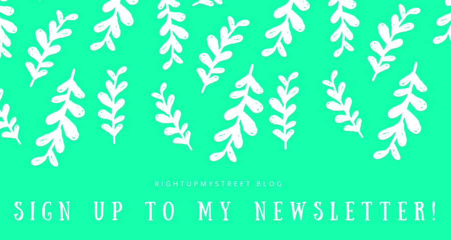 rightupmystreet blog | sign up to my newsletter