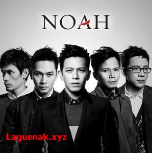 Lagu Terpopuler Band Noah | Kumpulan Gudang Lagu Noah Versi Baru Terbaik