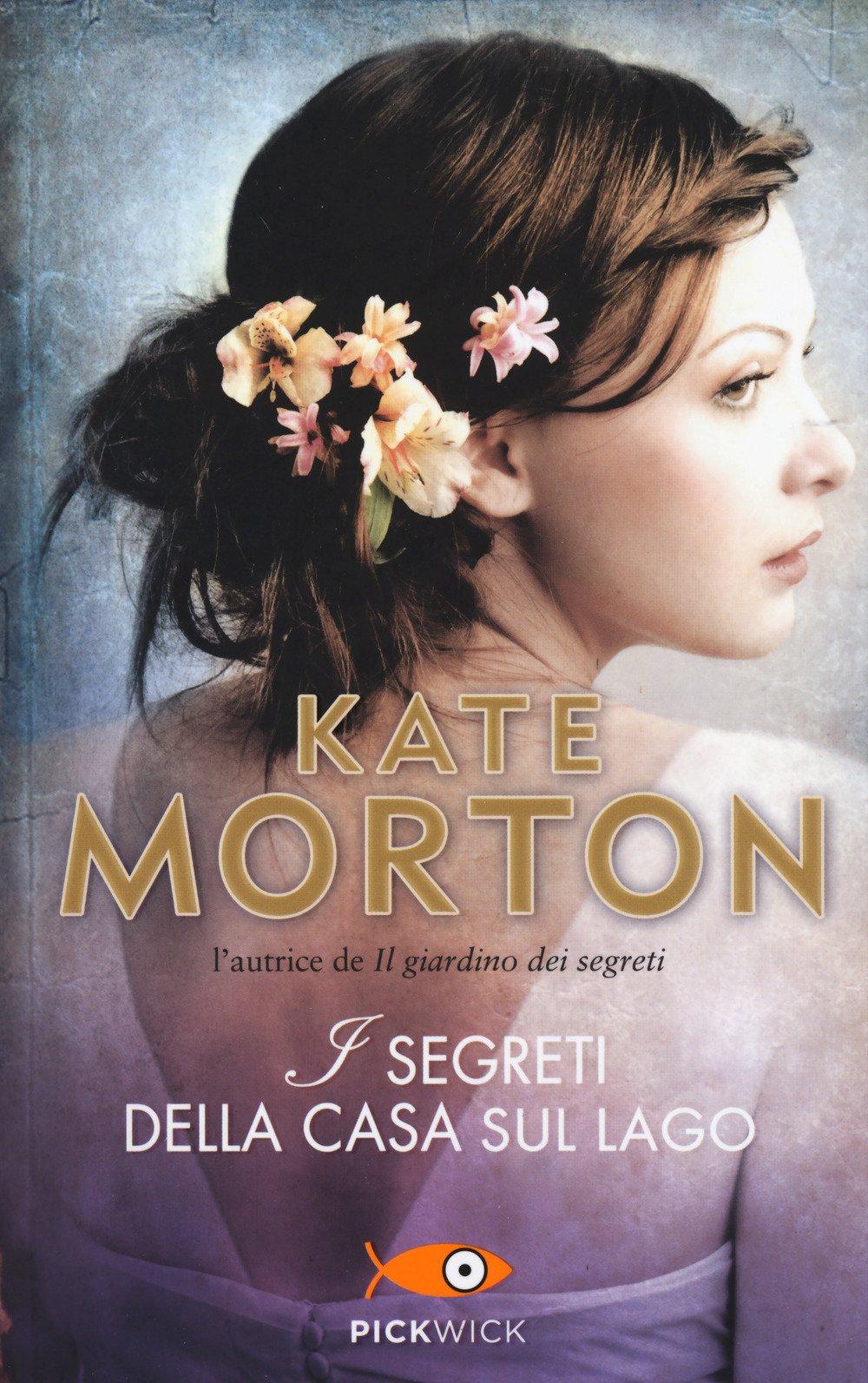 Un libro per amico shopping letterario 43 - Kate morton la casa del lago ...