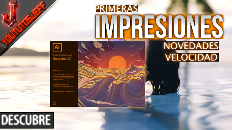 Illustrator CC 2017 Primeras Impresiones, Novedades, Analisis de Velocidad