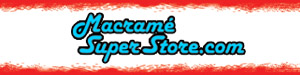 Free Shipping over $50 at Macrame Super Store.