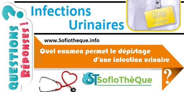 QR | Quel examen permet le dépistage d'une infection urinaire