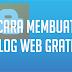Cara Membuat Blog dari Blogspot