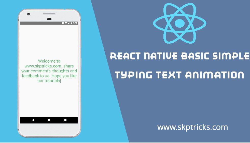 React Native Basic Simple Typing Text Animation | SKPTRICKS