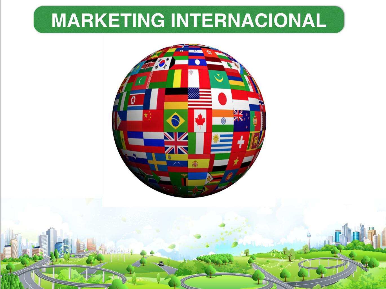 ensayo marketing internacional Panorama nacional e internacional esta realidad significa que todos los aspectos de marketing son cada vez más presentes en las actividades de los países.