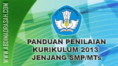 Panduan Penilaian Kurikulum 2013 Jenjang SMP/MTs Tahun 2017