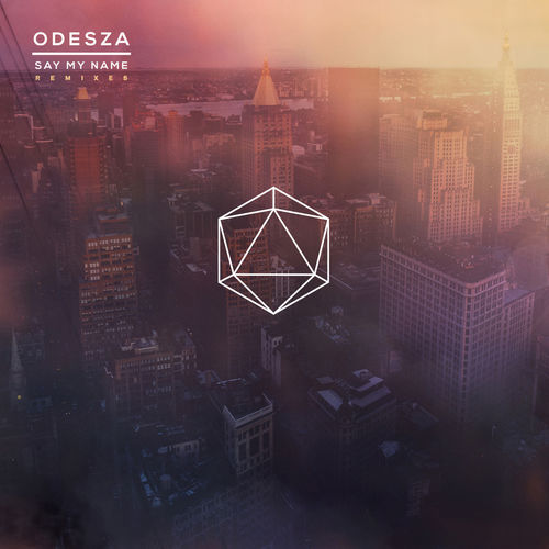 ODESZA - Say My Name (feat. Zyra) [RAC Mix] - Single [iTunes Plus AAC M4A]
