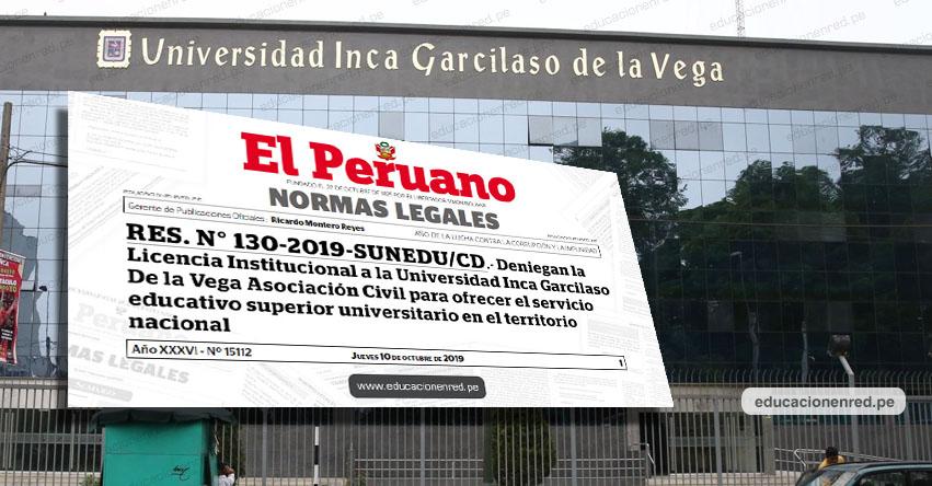 YA ES OFICIAL: Esta es la resolución que ordena el cierre de la Universidad Inca Garcilaso de la Vega - UIGV (RES. N° 130-2019-SUNEDU/CD)