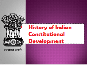 Constitutional Development in India: Historical Background