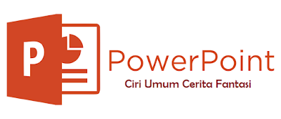Download Power Point Materi Ciri-Ciri Umum  Cerita Fantasi