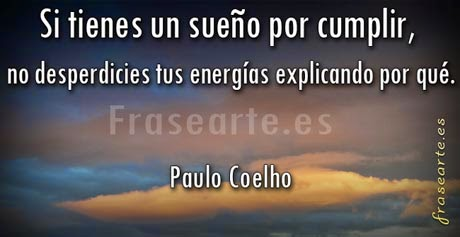 Persigue tus sueños, citas de Paulo Coelho