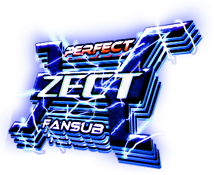 Perfect Zect Fansub - New Wave - Tokusatsu Fansub
