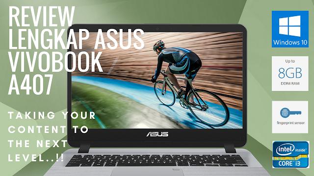 Asus Vivobook A407, Laptop Ekonomis Dengan Performa dan Fitur Jempolan