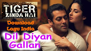 Download Lagu India Dil Diyan Gallan Tiger Zinda Hai