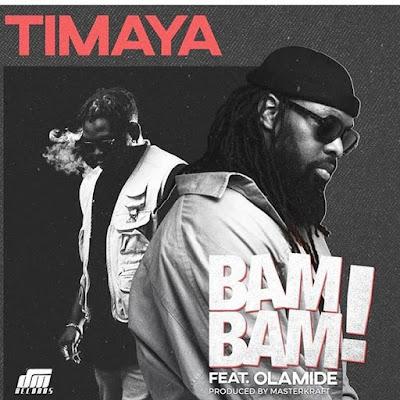 [Download Music] Timaya Ft. Olamide – Bam Bam