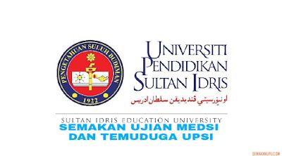 Semakan Ujian MEdSI dan Temuduga UPSI 2018/2019