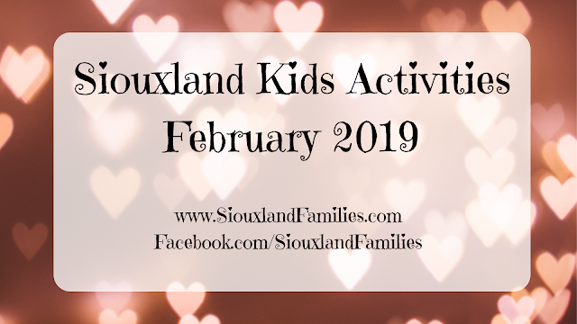 "in background, light pink bokeh hearts on hazy burgundy, in foreground, the words ""Siouxland Kids Activities February 2019"""