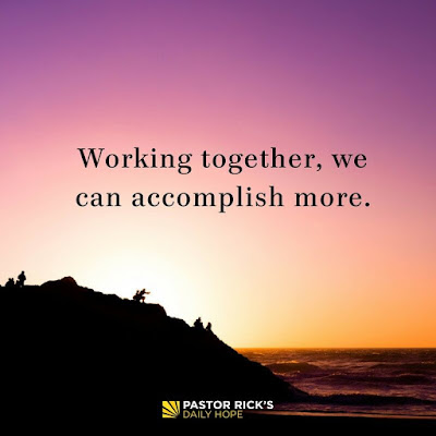 Working Together, We Can Accomplish More by Rick Warren