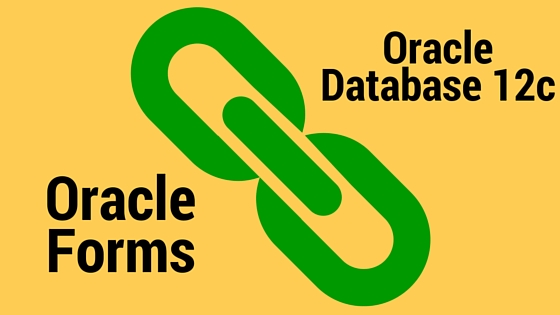 Connect Oracle Forms D2k, 12c to Oracle Database 12c