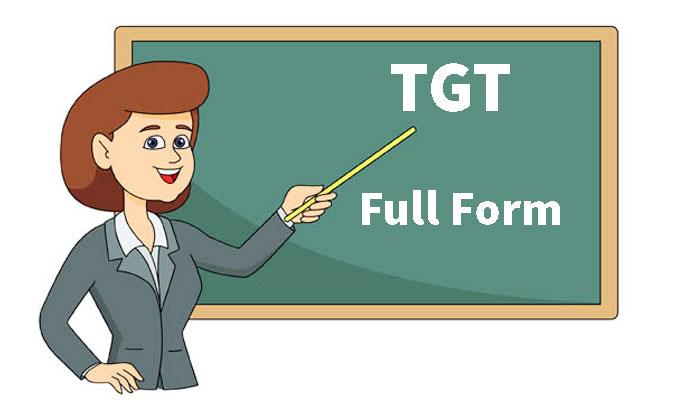 TGT Full Form in Hindi - टी.जी.टी क्या होता है?