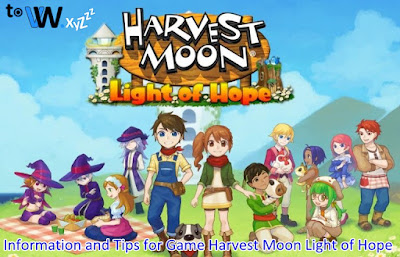 Game Tips Harvestmoon Light of Hope, Basic Game Tips Harvestmoon Light of Hope, Game Information Harvestmoon Light of Hope, About Game Harvestmoon Light of Hope, Basic Information for Games Harvestmoon Light of Hope, Basic Game Tips Harvestmoon Light of Hope, Game Information and Tips Harvestmoon Light of Hope