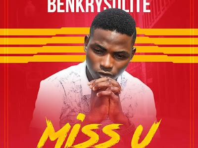 DOWNLOAD MP3: Benkrysolite - Miss u (Prod. Kraq)