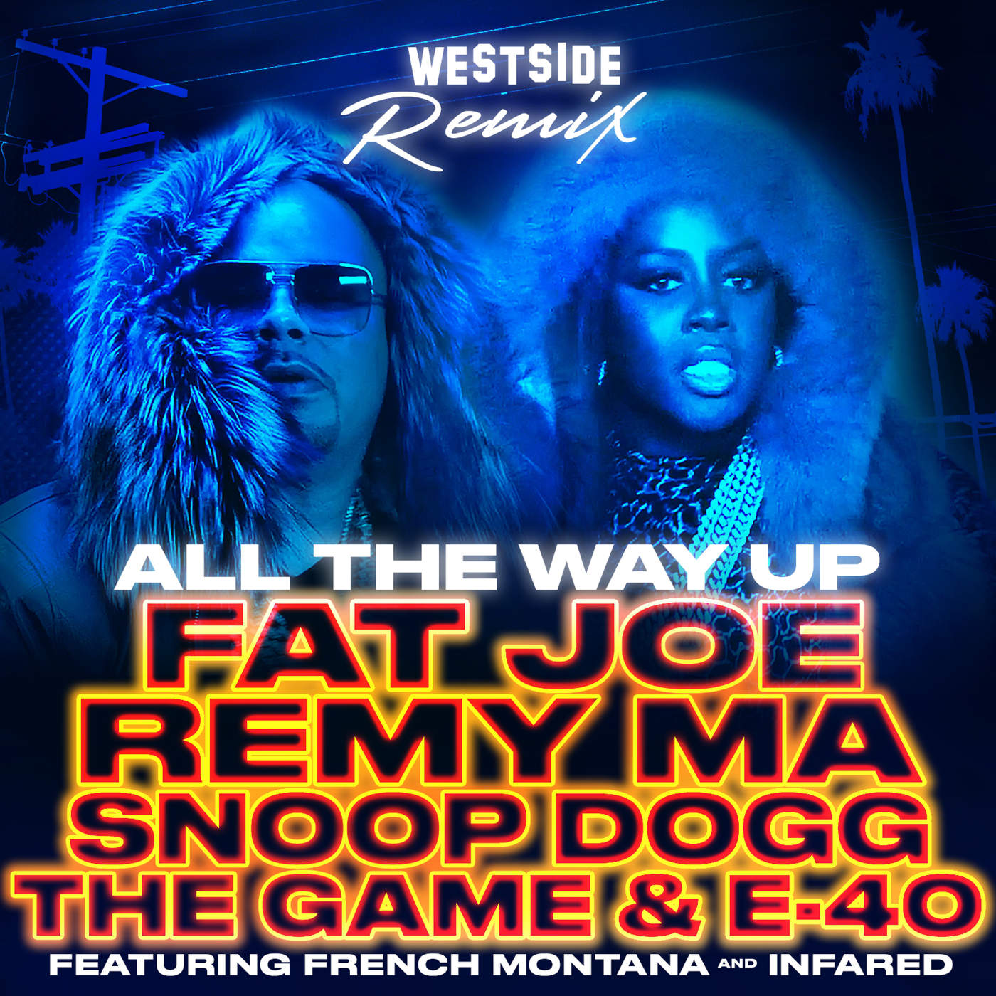 Fat Joe, Remy Ma, Snoop Dogg, The Game & E-40 - All the Way Up (Westside Remix) [feat. French Montana & Infared] - Single Cover
