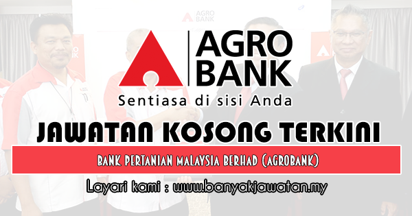 Jawatan Kosong 2019 di Bank Pertanian Malaysia Berhad (Agrobank)