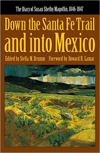 down the santa fe trail and into mexico essay Down the santa fe trail and into mexico: the diary of susan shelby magoffin, 1846-1847 (yale western americana paperbound, yw-3) [susan shelby magoffin, stella m.