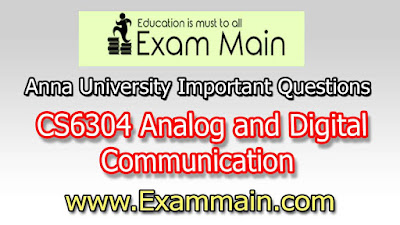 CS6304 Analog and Digital Communication | Important  Questions | Question bank | Syllabus | Model and Previous Question papers | Download PDF