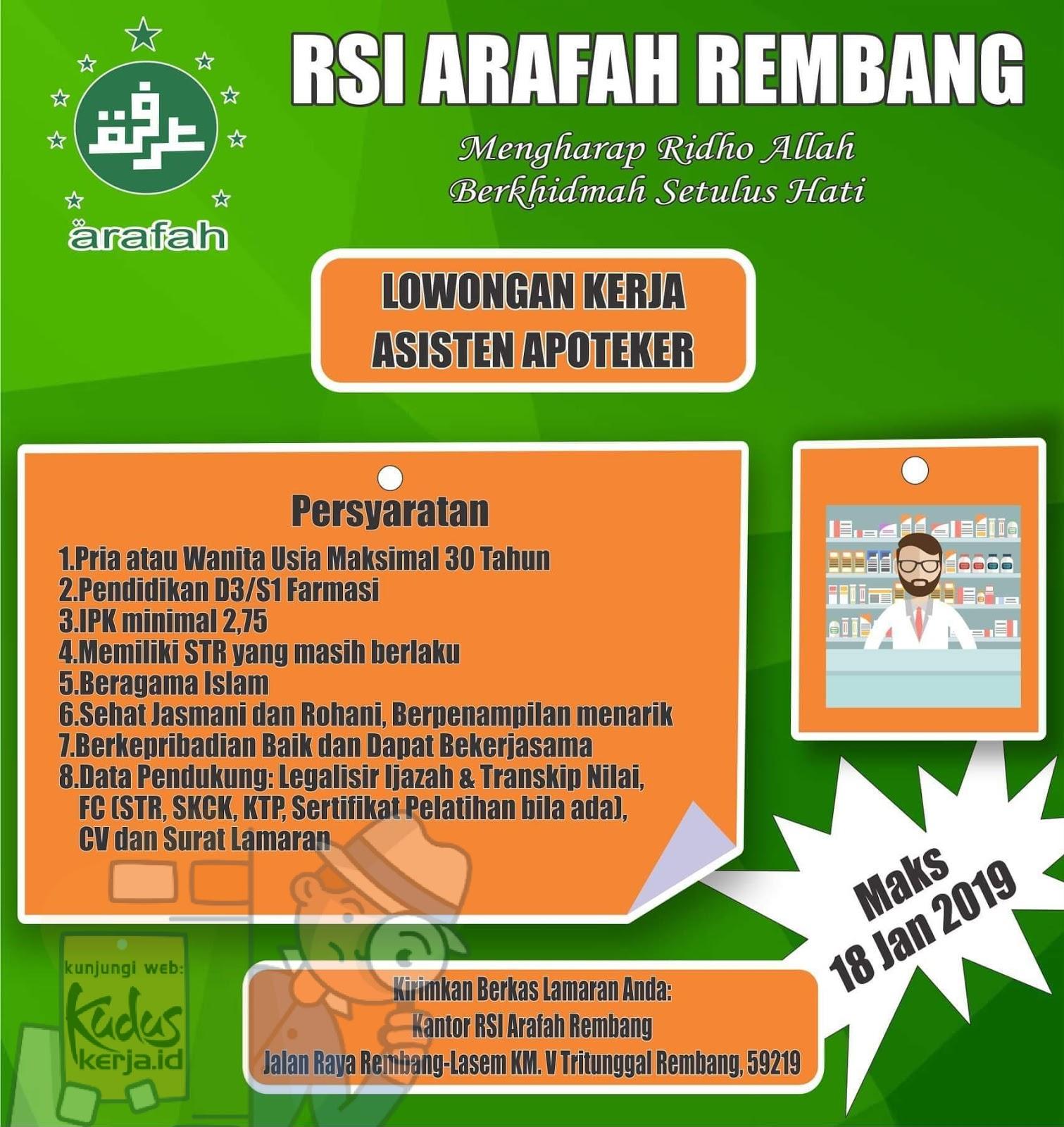 Kudus Kerja lowongan Kerja RSI ARAFAH REMBANG sedang membuka lowongan kerja untuk posisi ASISTEN APOTEKER. Silahkan lihat pada gambar dibawah ini informasi lengkapnya.