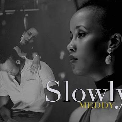 Meddy – Slowly ( DOWNLOAD )