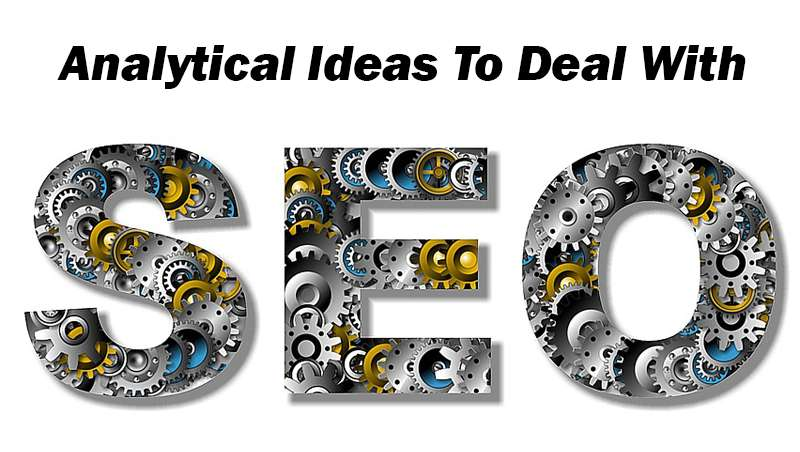 Analytical Ideas To Deal With SEO