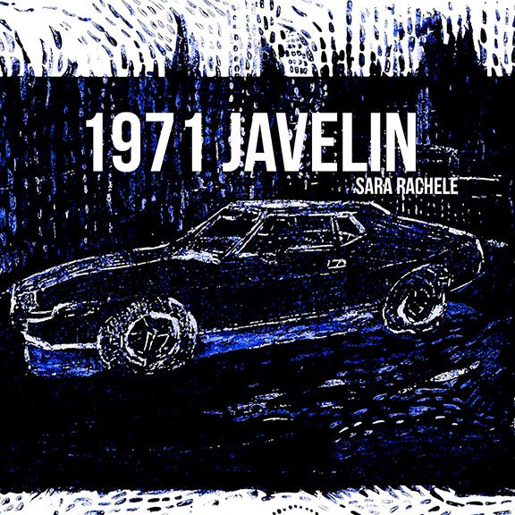 "Sara Rachele: ""1971 Javelin"" - Single with ""Sad Song"" Showcase That Voice"