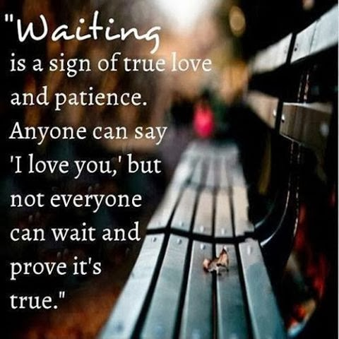 """""""QUOTES BOUQUET: Waiting Is A Sign Of True Love And ..."""