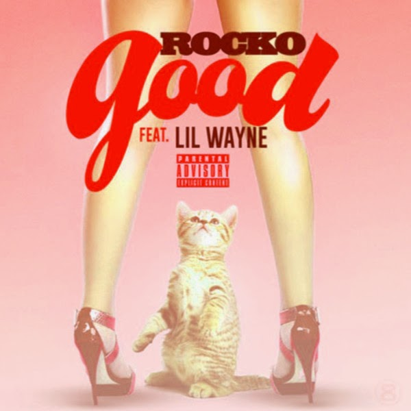 Rocko - Good (feat. Lil Wayne) - Single  Cover