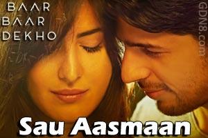 Sau Aasmaan – Baar Baar Dekho - Armaan Malik & Neeti Mohan