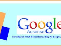 Cara Mudah Untuk Mendaftarkan Blog Ke Google Andsense
