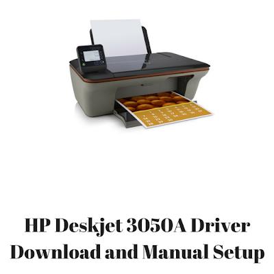 HP Deskjet 3050A Driver Download and Manual Setup