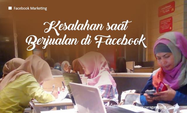 Kesalahan Berjualan di Facebook