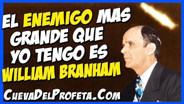 El Enemigo mas grande que yo tengo es William Branham | Citas William Marrion Branham Mensajes