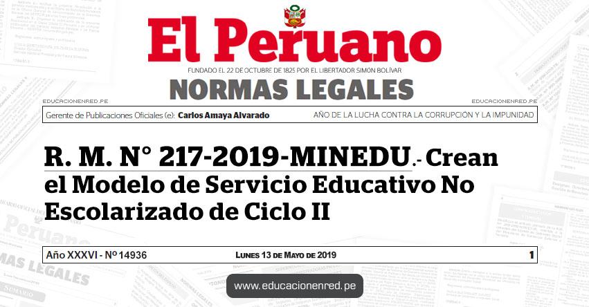 R. M. N° 217-2019-MINEDU - Crean el Modelo de Servicio Educativo No Escolarizado de Ciclo II - www.minedu.gob.pe